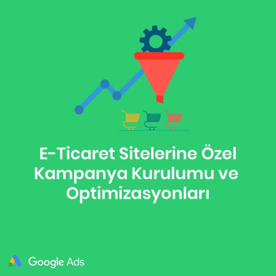 Google Ads Kampanya Kurulumu ve Aylık Danışmanlık Hizmeti (E-Ticaret)